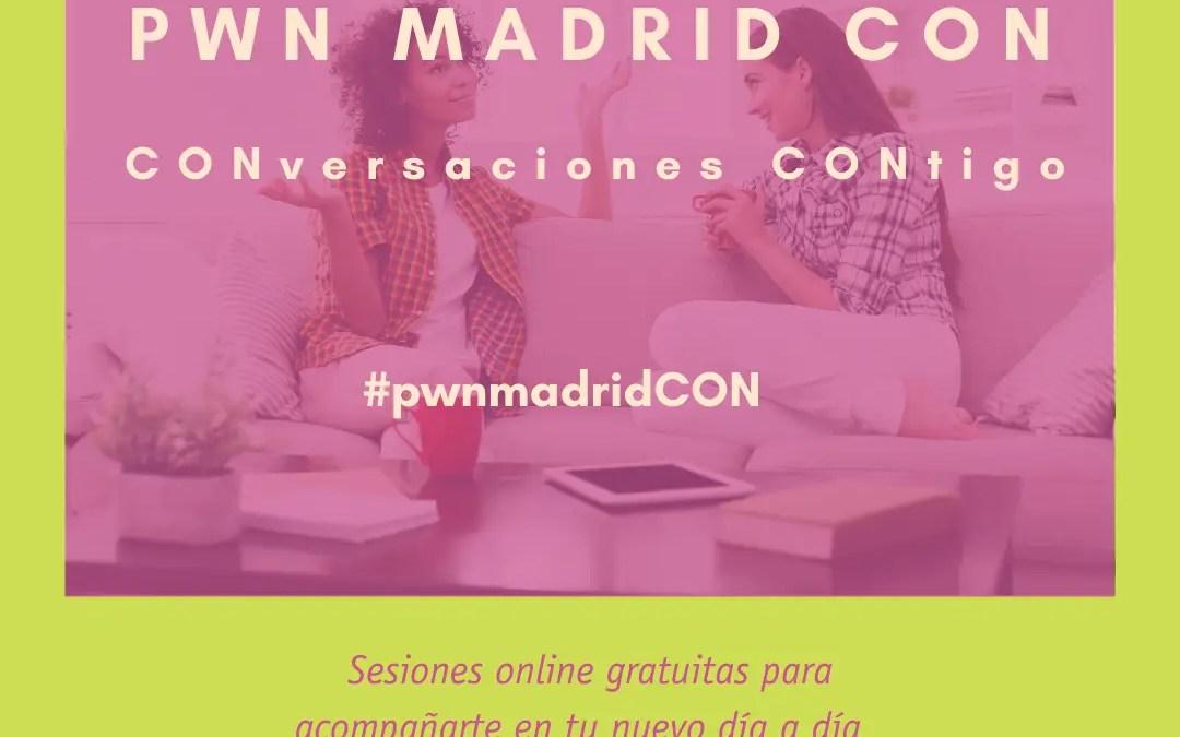 Llegan las PWN Madrid CON, Conversaciones Contigo