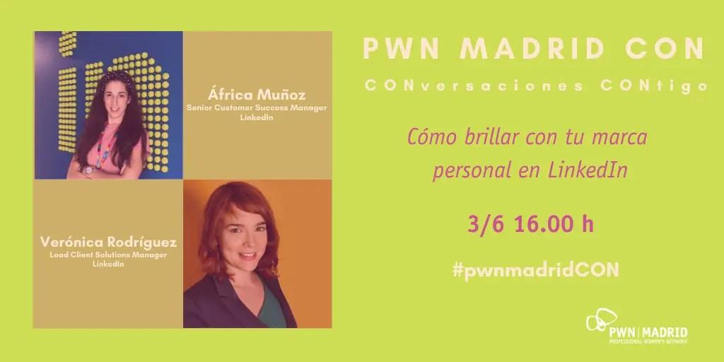PWN Madrid CON África Muñoz y Verónica Rodríguez |Cómo brillar con tu marca personal en LinkedIn