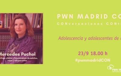 PWN Madrid CON Mercedes Puchol | Adolescentes y adolescencia de hoy