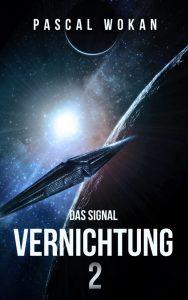 Vernichtung2: Das Signal