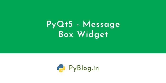 PyQt5 - Message Box Widget - PyBlog