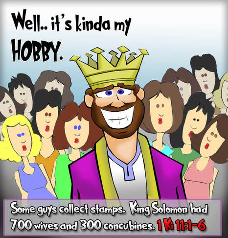 King Solomon collecting 700 wives and 300 concubines