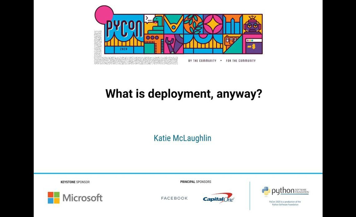 learn-python-with-a-talk-what-is-deployment-anyway-by-katie-mclaughlin-pycon-2020-video