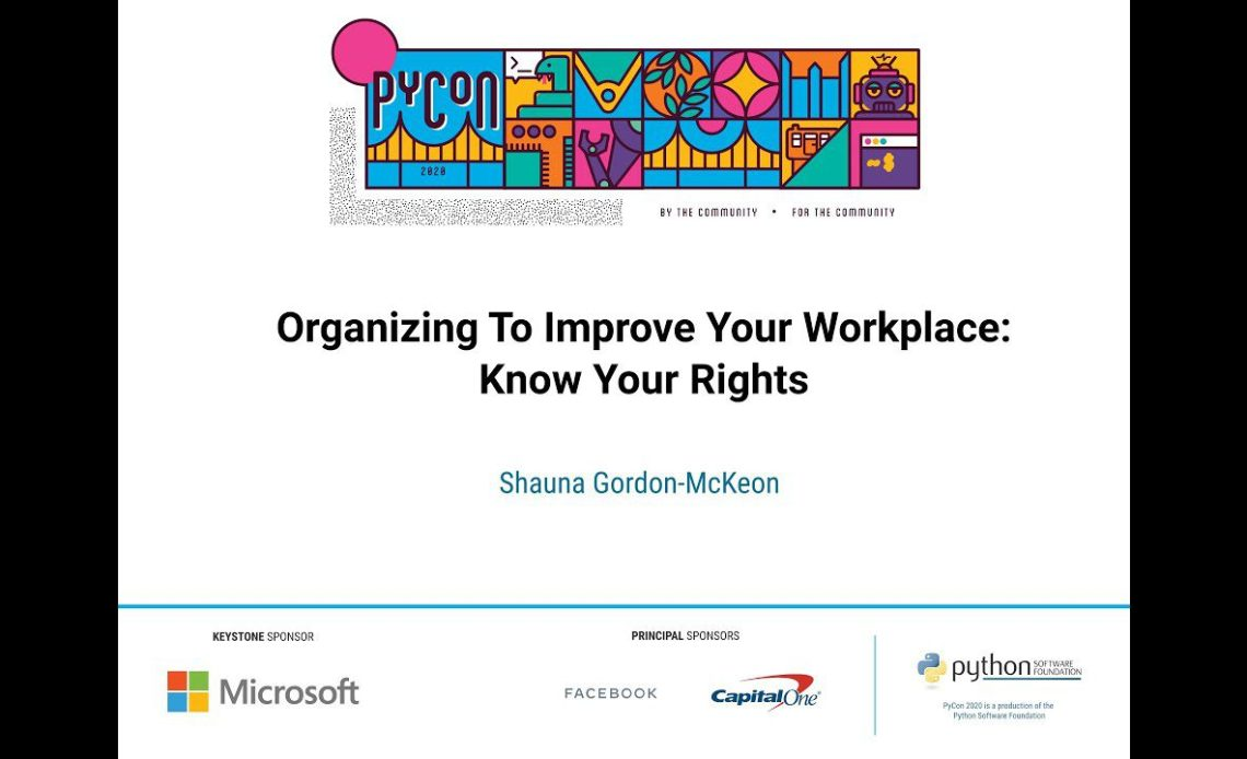 learn-python-with-organizing-to-improve-your-workplace-know-your-rights-by-shauna-gordon-mckeon-pycon-2020-video