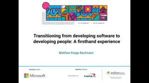 learn-python-with-transitioning-from-developing-software-to-developing-people-by-matthew-knapp-bachman-pycon-2020-video