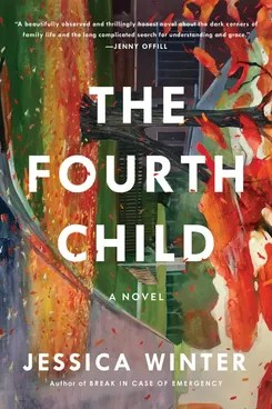 The Fourth Child, by Jessica Winter