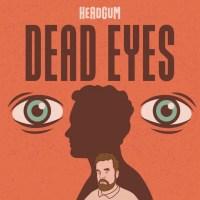 Headgum 'Dead Eyes' podcast cover