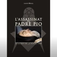 Q VIDÉOS - L'assassinat du Padre PIO par Laurent Glauzy.