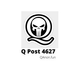 Q Post 4627 QAnon.fun