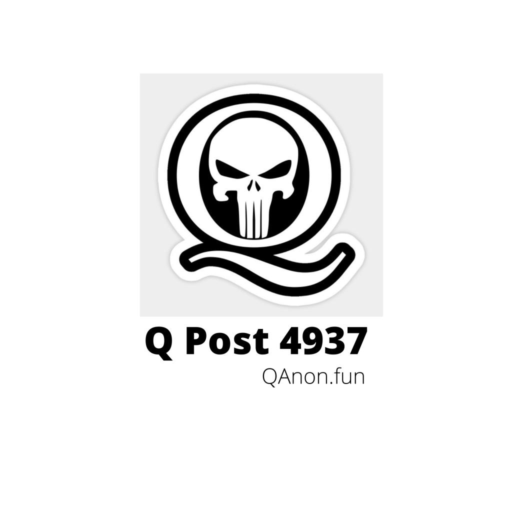 Q Post 4937 QAnon.fun