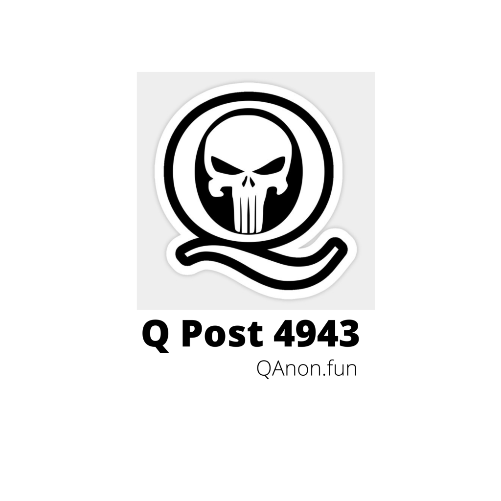 Q Post 4943 QAnon.fun