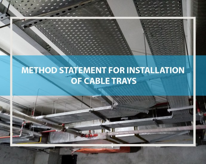 method statement for installation of cable trays,ladders and trunking system