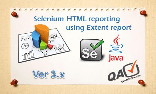 Selenium HTML result reporting using ExtentReports 3 X