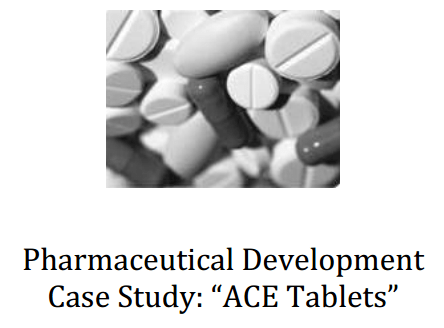 QbD Case Study - ACE Tablets - QTPP, CQA, CPP, CMA