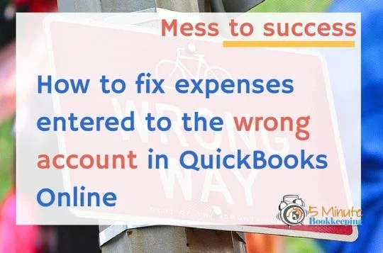 Video: How to Fix Expenses Entered to the Wrong Account Category