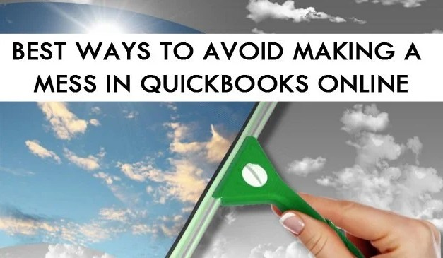Best Ways to Avoid Making a Mess in Quickbooks Online