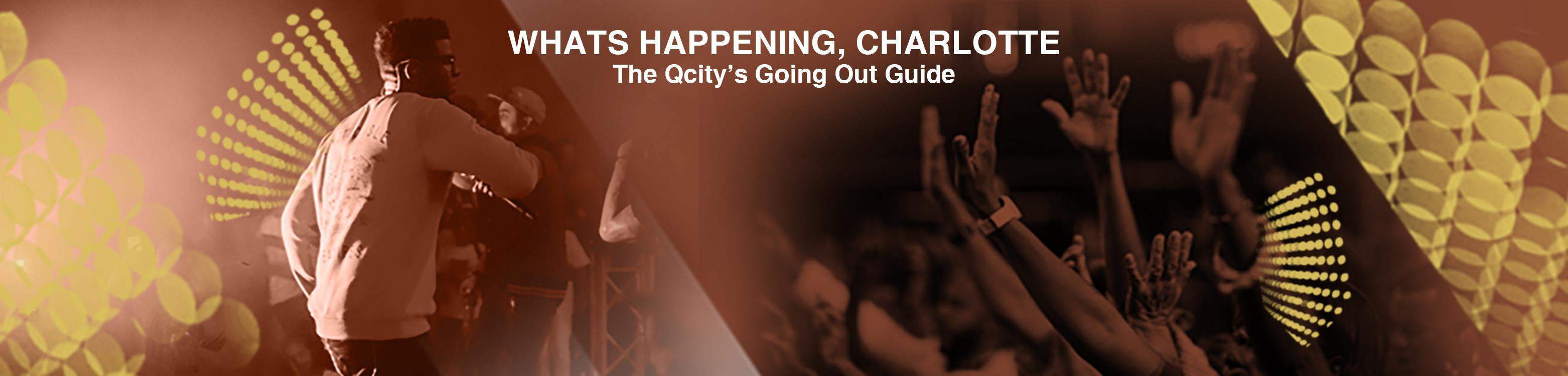 Events | Entertainment | Qcitymetro | Charlotte, NC