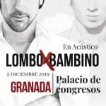5 Dicimenbre - Lombo & Bambino - Palacio de Exposiciones y Congresos de Granada
