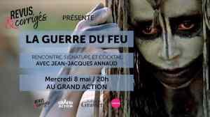 La Guerre du Feu présenté par Jean-Jacques Annaud - Revus et Corrigés @ Le Grand Action