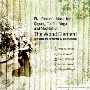 Jason Campbel - 5 Element Music: The Wood Element