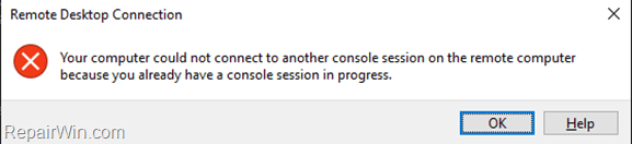 FIX: Remote Desktop Connection Could Not Connect because already have a console session in progress (Solved). 9