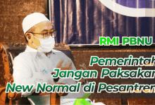 Photo of RMI PBNU : Jika Tidak Siap Jangan Paksakan New Normal di Pesantren !
