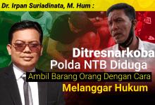 Photo of Dr. Irpan: Ditresnarkoba Polda NTB Ambil Barang Orang Tanpa Surat Sita