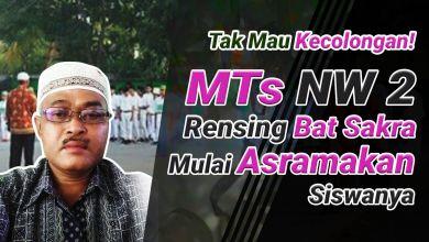 Photo of MTs NW 2 Rensing Mulai Terapkan Siswa Berasrama