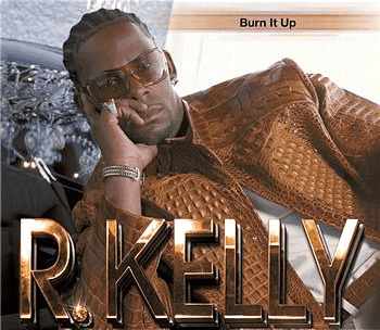 R. Kelly Burn It Up