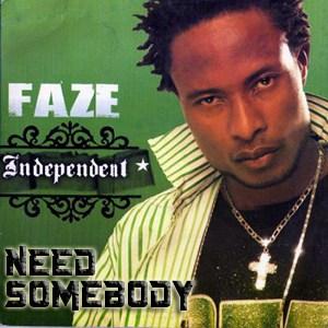Faze Need Somebody