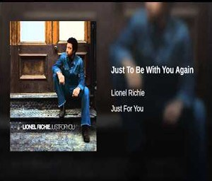 Lionel Richie Just to be With You Again