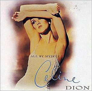 Celine Dion All By Myself
