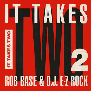 Rob Base and DJ E-Z Rock It Takes Two
