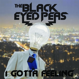 The Black Eyed Peas I Gotta Feeling
