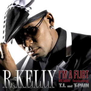 R. Kelly I'm a Flirt Remix (ft T-Pain, TI)