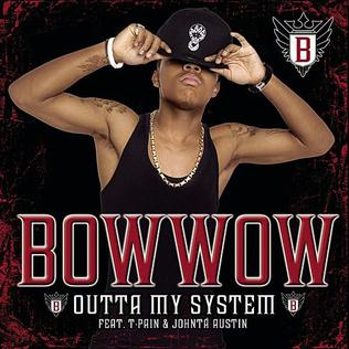 Bow Wow Outta My System (ft. T-Pain, Johntá Austin)