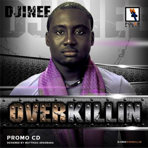 Djinee Overkillin + Remix (ft. Ice Prince, M.I., Jesse Jagz)