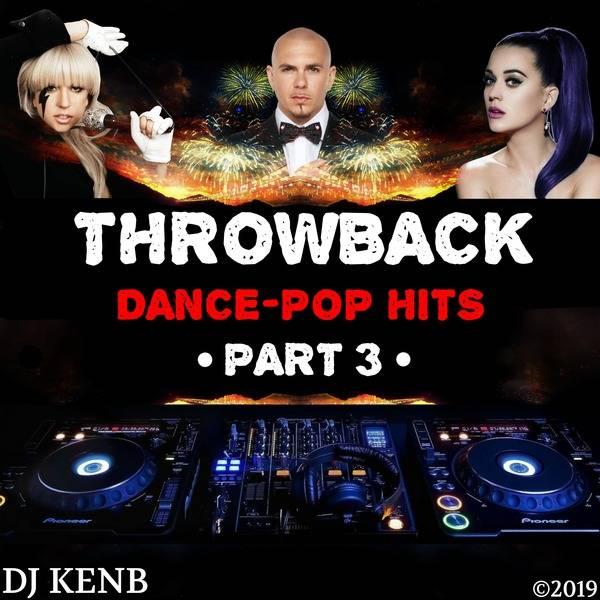 Throwback Dance-Pop Hits (Part 3) Mixtape by DJ KenB