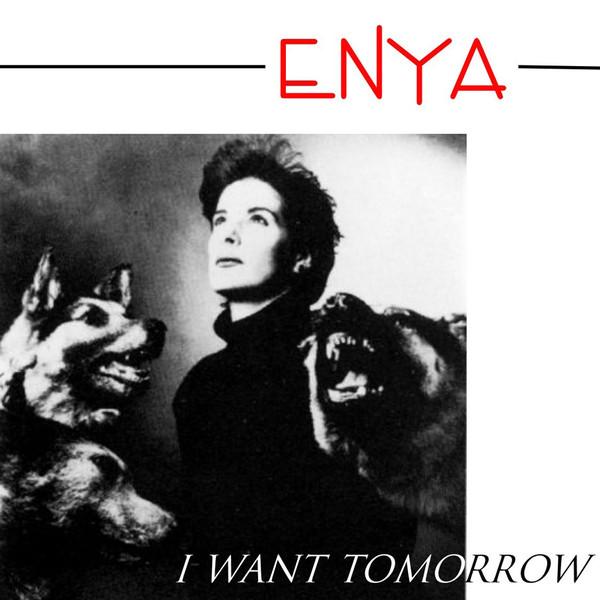 Enya I Want Tomorrow