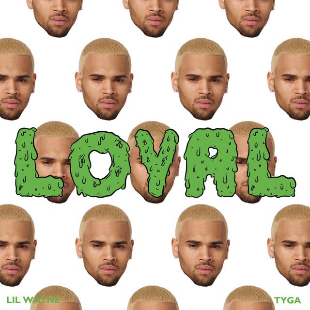 Chris Brown Loyal (ft. Lil Wayne & Tyga)