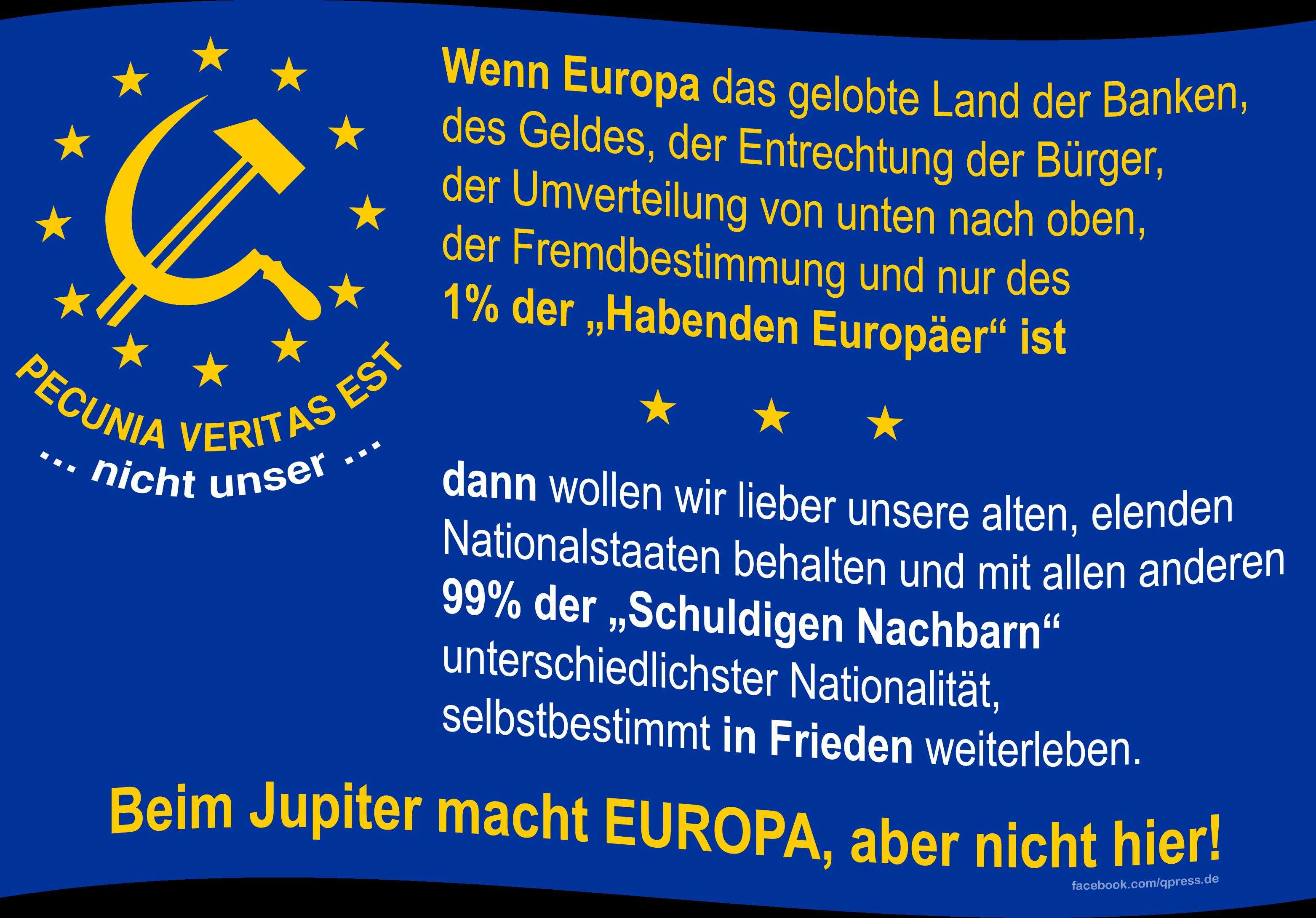 Flag_of_Europe pecunia veritas est nicht unser qpress