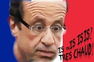 Hollande Francois is this isis tres chaud hochstapler maulheld maulaffe sozialist und schaumschlaeger