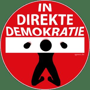 Einfahrt verboten indirekte Demokratie neues politik verkehrszeichen nichtsnutende wahlen vertane Demokratie qpress