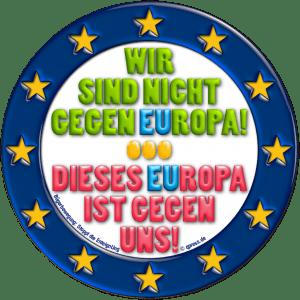 Wir sind nicht gegen europa dieses europa ist gegen uns protest regierung widerstand gegen die konzerndiktatur