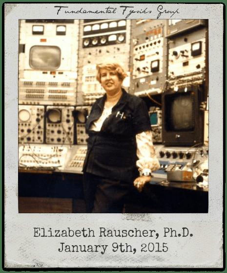 1.9.15 Elizabeth Rauscher, Ph.D.: The Fundamental Fysiks Group