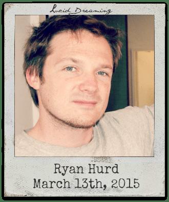 3.13.15 Ryan Hurd: Sleep Paralysis & Lucid Dreaming
