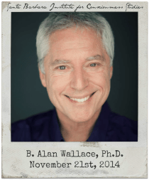 11.21.14 B. Alan Wallace: Physics and Contemplative Consciousness