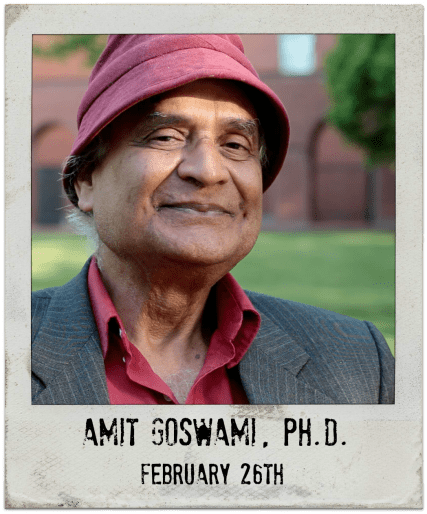 "2.16.16 Amit Goswami, Ph.D.: ""How Quantum Activism Can Save Civilization"""
