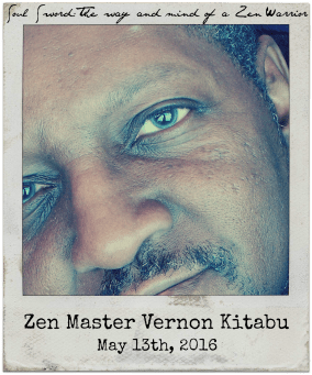 "5.13.16 Zen Master Vernon Kitabu: ""Soul Sword: The Way and Mind of a Zen Warrior"""