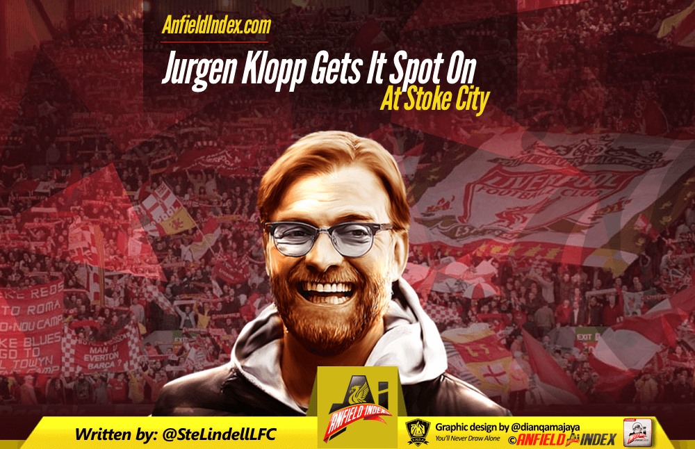 Jurgen Klopp Gets It Spot On At Stoke